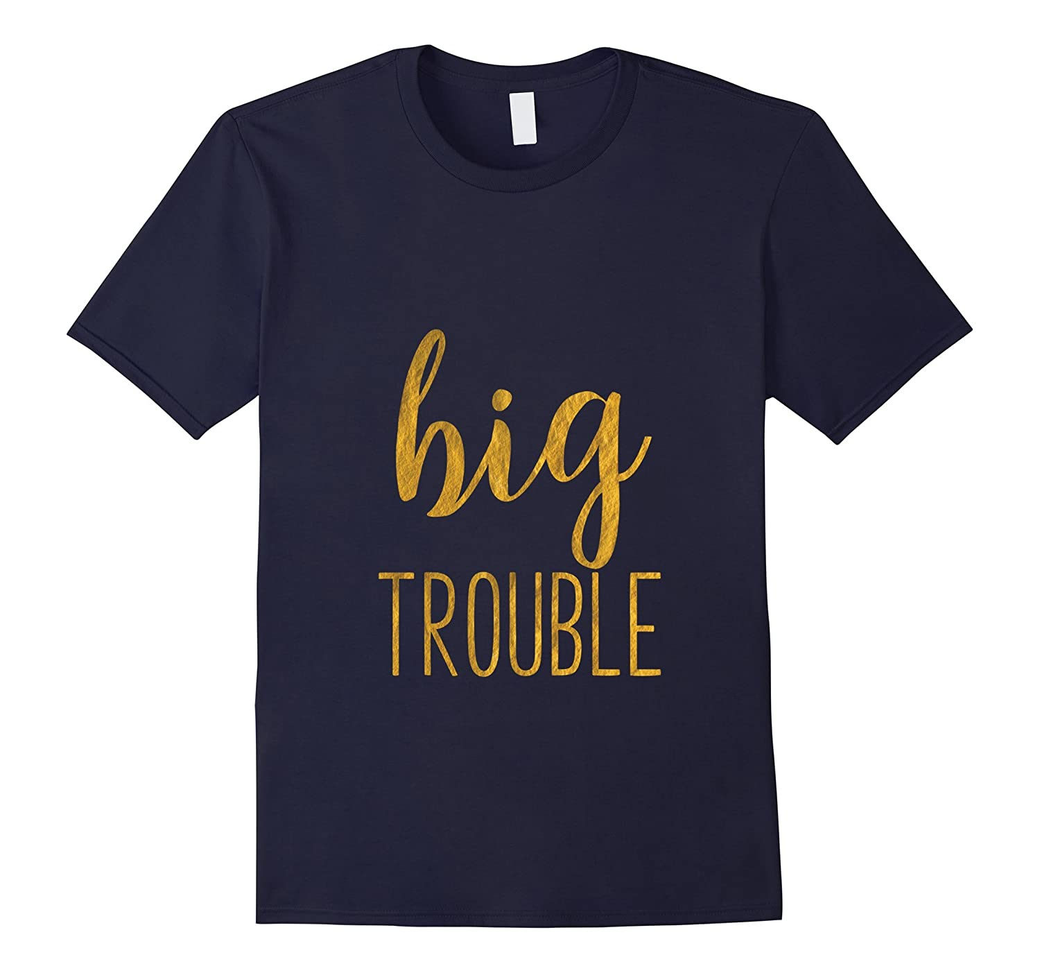 Big Trouble Sorority Reveal Matching Womens TShirt-FL