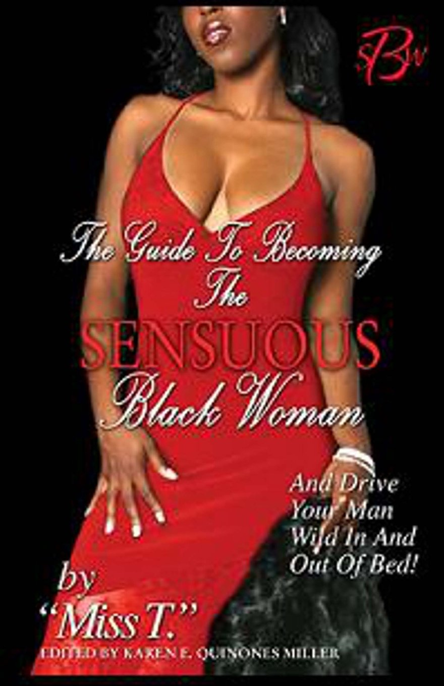 The Guide to Becoming The Sensuous Black Woman (And Drive Your Man