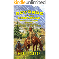 Revenge of the Mountain Man: Three Mountain Man Stories in One Book