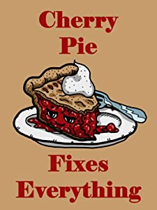 Hat Shark Cherry Pie Fixes Everything Food Humor Cartoon 18x24 - Vinyl Print Poster