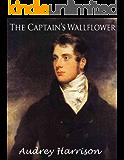 The Captain's Wallflower - A Regency Romance