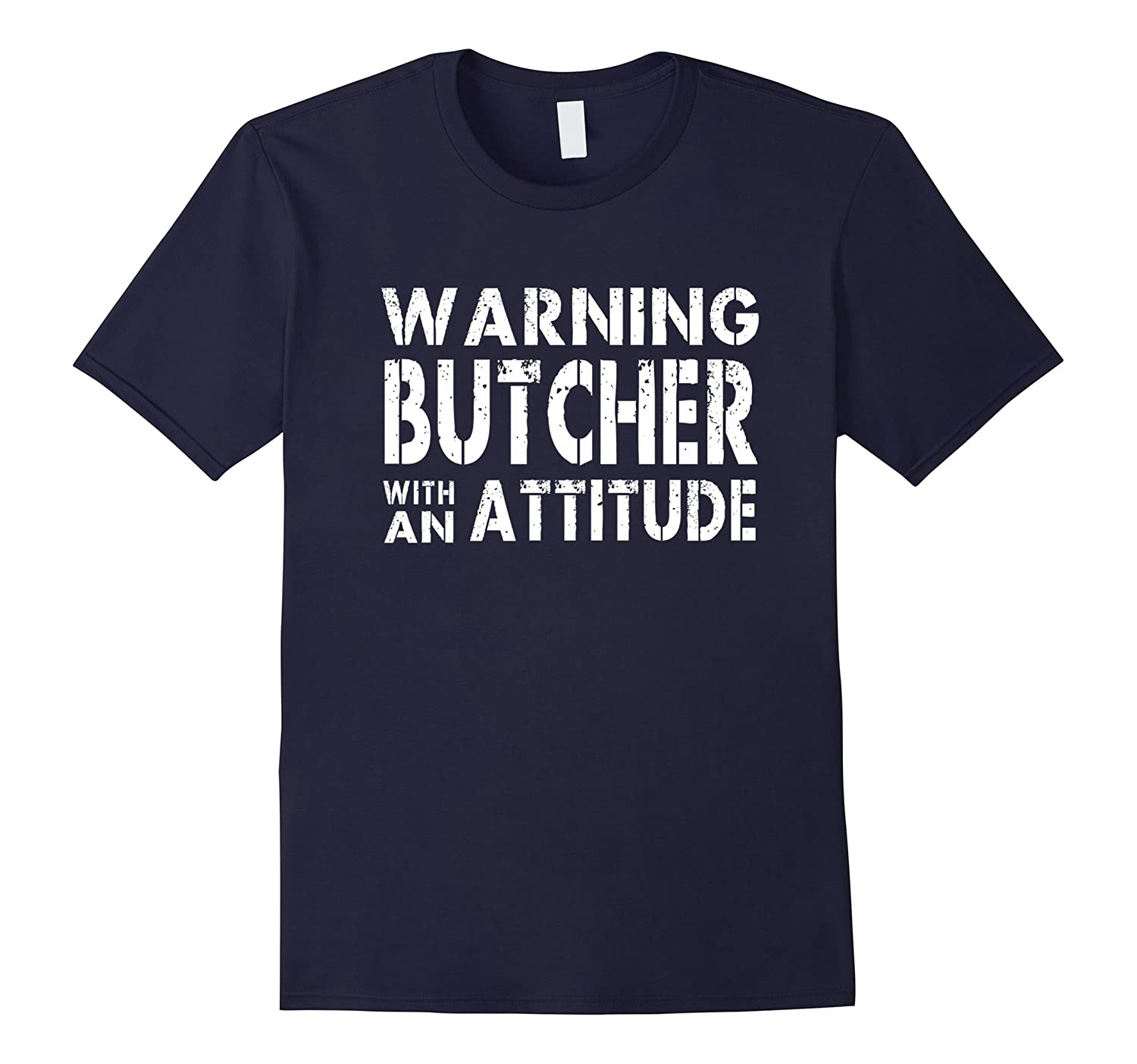 Butcher With An Attitude Men Women Gift Funny T-shirt-TD