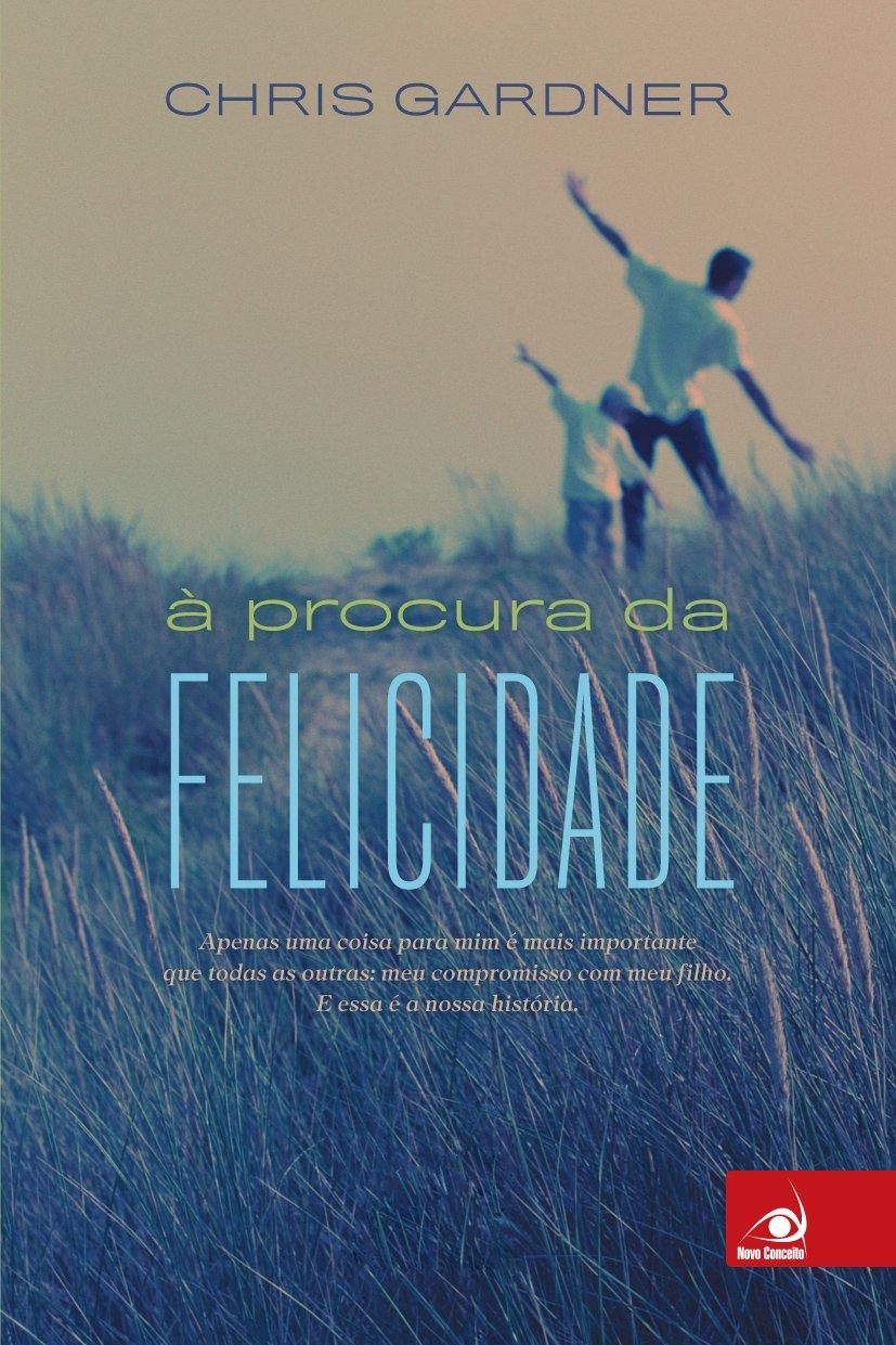 Read Online Procura Da Felicidade Chris Gardner Novo Conce , PDF