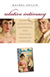 Relative Intimacy: Fathers, Adolescent Daughters, and Postwar American Culture (Gender and American Culture)