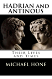 Hadrian and Antinous - Their lives and Times (English Edition)