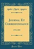 Journal Et Correspondance: 1793 À 1805 (Classic Reprint)