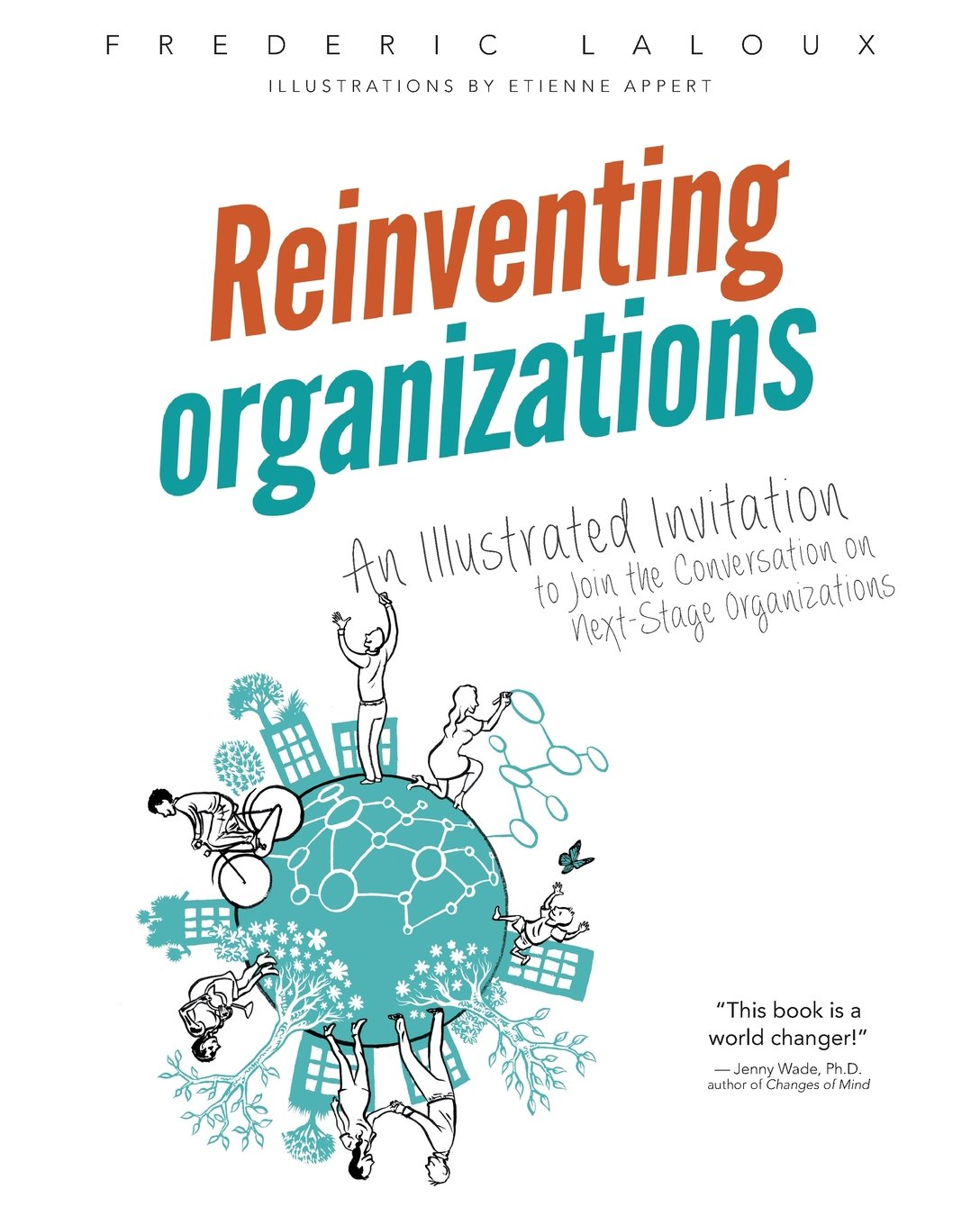 Reinventing organizations an illustrated invitation to join the reinventing organizations an illustrated invitation to join the conversation on next stage organizations frederic laloux etienne appert 9782960133554 stopboris Choice Image