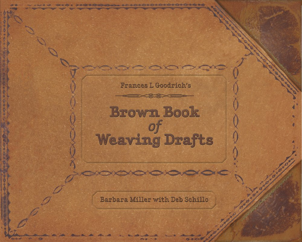 Read Online Frances L. Goodrich's Brown Book of Weaving Drafts ebook