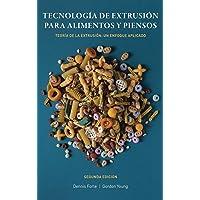 Tecnología de Extrusión para Alimentos y Piensos: TEORÍA DE LA EXTRUSIÓN: UN ENFOQUE APLICADO