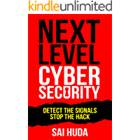 Next Level Cybersecurity: Detect the Signals, Stop the Hack