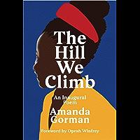 The Hill We Climb: An Inaugural Poem (English Edition)