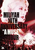 "10th Anniversary ""A MUSE"" Tour 2015 [DVD]"