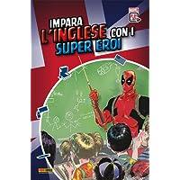 Imparare l'inglese con i supereroi. Ediz. inglese e italiana