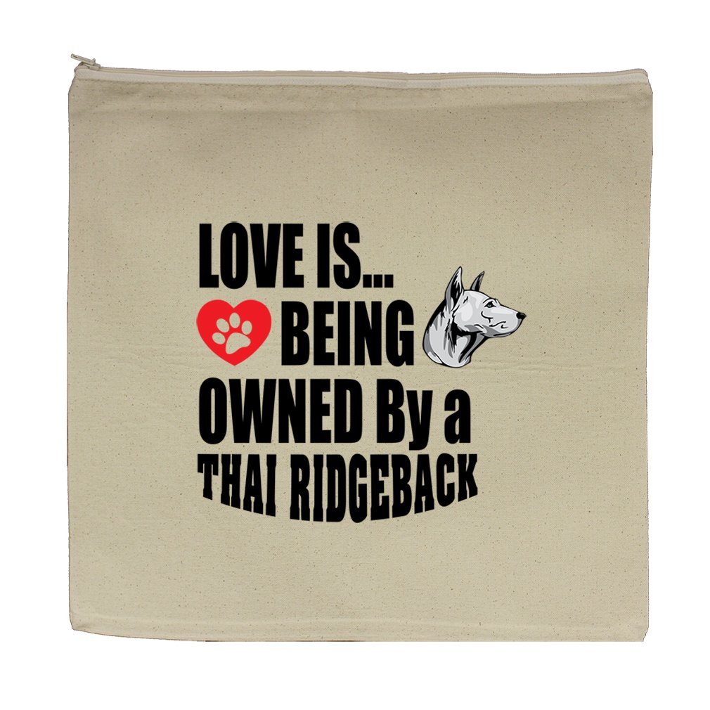 Canvas Zipper Pouch Bag 5.5''X7.5'' Love Is Being Owned Thai Ridgeback Dog by Style in Print