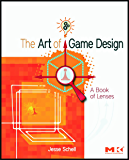 The Art of Game Design: A book of lenses