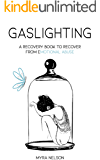 Gaslighting: A Recovery Book to Recover from Emotional Abuse