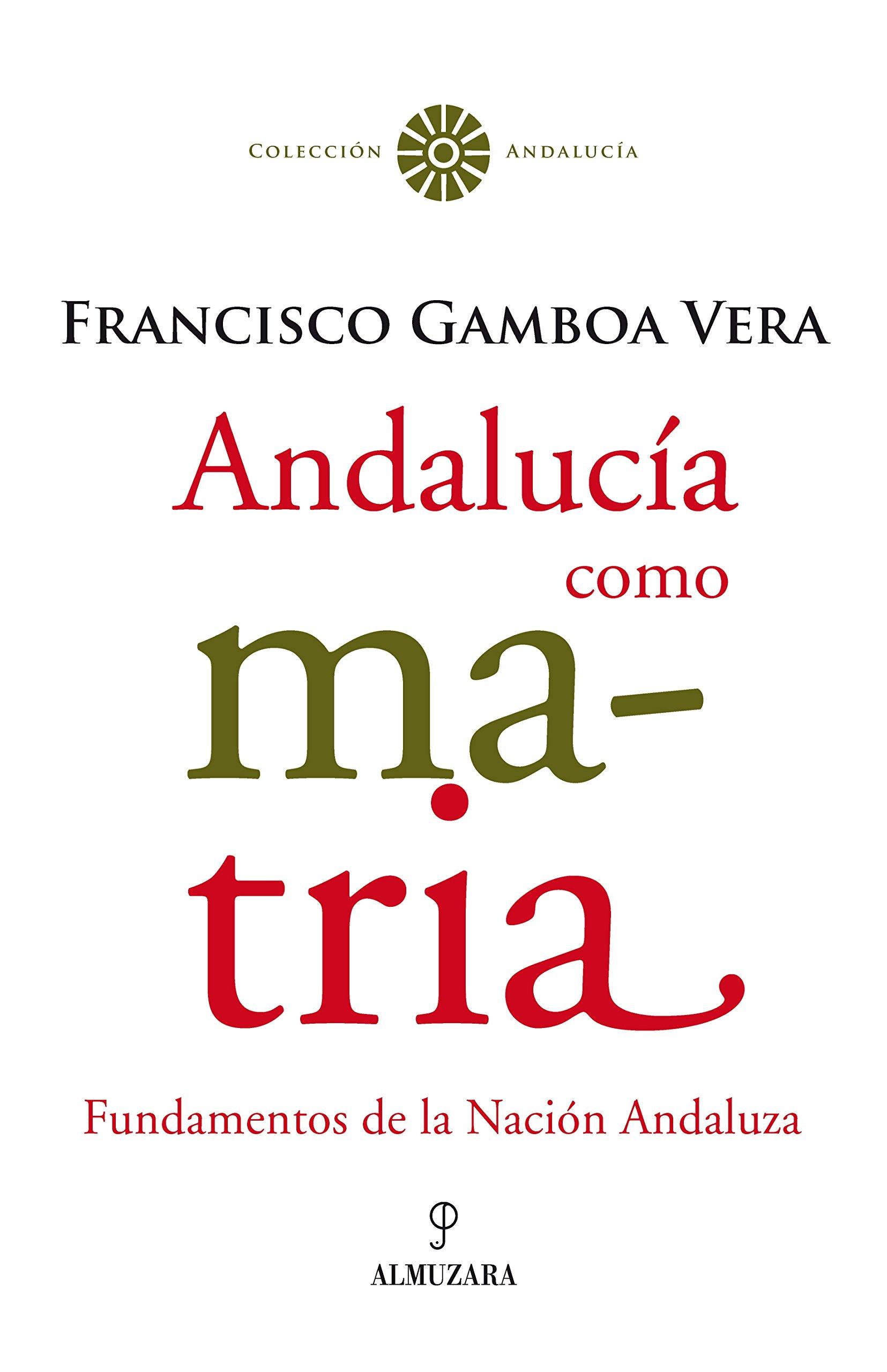 Andalucía como matria: Fundamentos de la Nación Andaluza ...