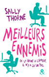 Meilleurs ennemis : Une comédie romantique hilarante et sexy. De la haine à l'amour, il n'y a qu'un pas... (&H) (French Edition)
