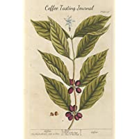 Coffee Tasting Journal: A Coffee Lover's Notebook, Diary, Handbook to Log, Track, and Rate Coffee