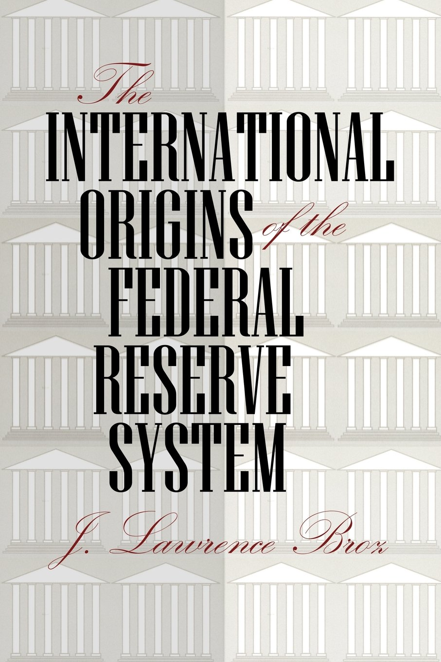 The International Origins of the Federal Reserve System: J