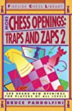 More Chess Openings: Traps and Zaps 2 (Fireside Chess Library)
