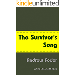 The Survivor's Song: Unarmed Soldiers - Budapest to Stalingrad and back