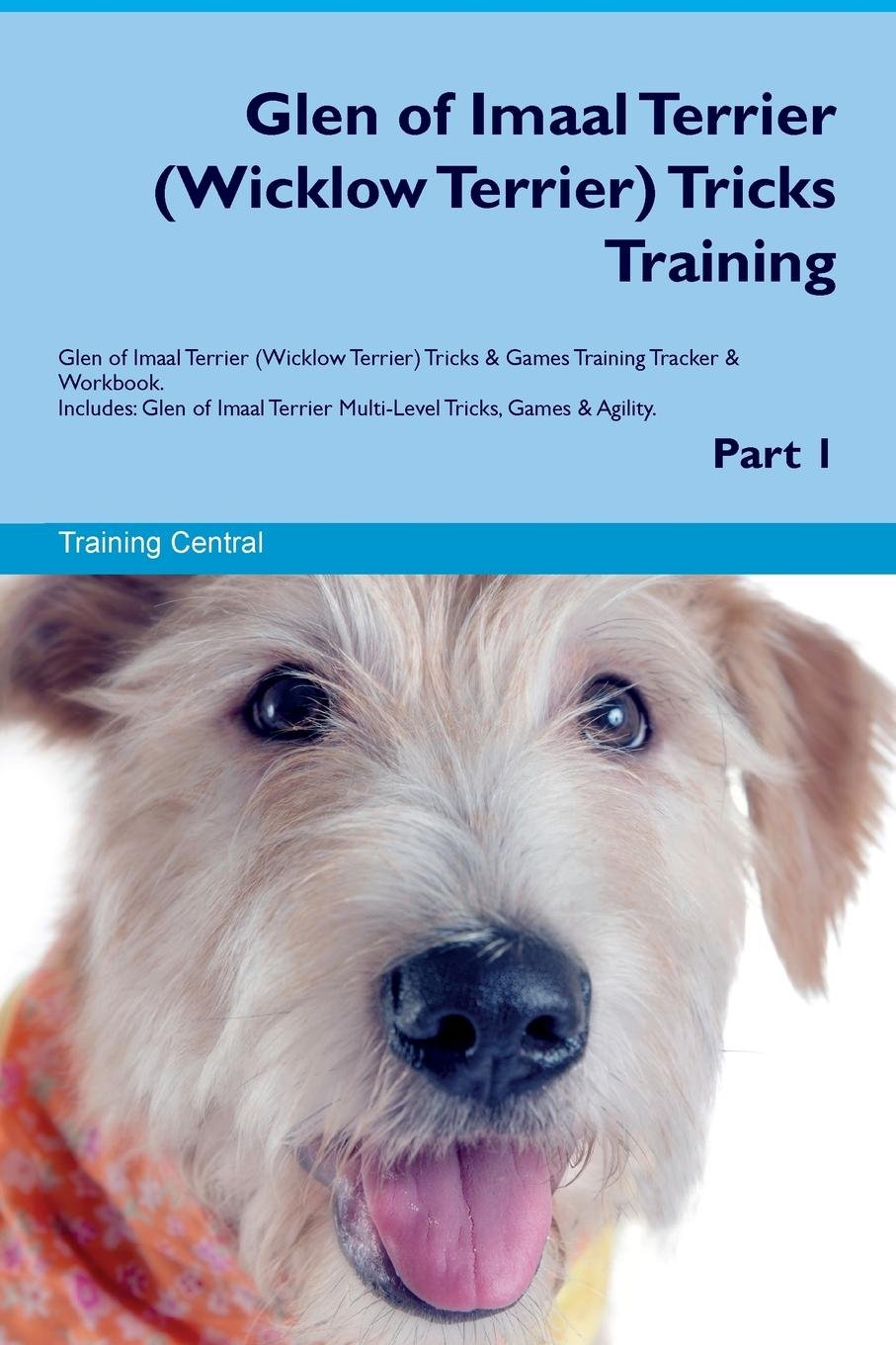 Glen of Imaal Terrier (Wicklow Terrier) Tricks Training Glen of Imaal Terrier (Wicklow Terrier) Tricks & Games Training Tracker & Workbook.  Includes: ... Multi-Level Tricks, Games & Agility. Part 1 ebook
