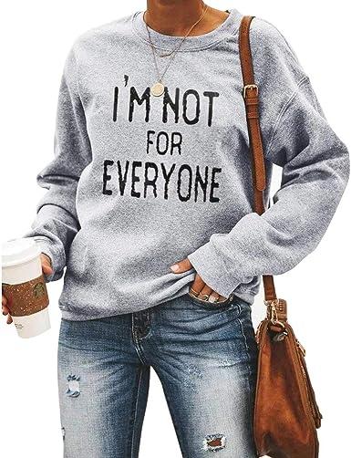 Im not for everyone Sweatshirt