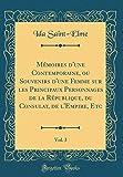 Mémoires d'Une Contemporaine, Ou Souvenirs d'Une Femme Sur Les Principaux Personnages de la République, Du Consulat, de l'Empire, Etc, Vol. 3 (Classic Reprint)