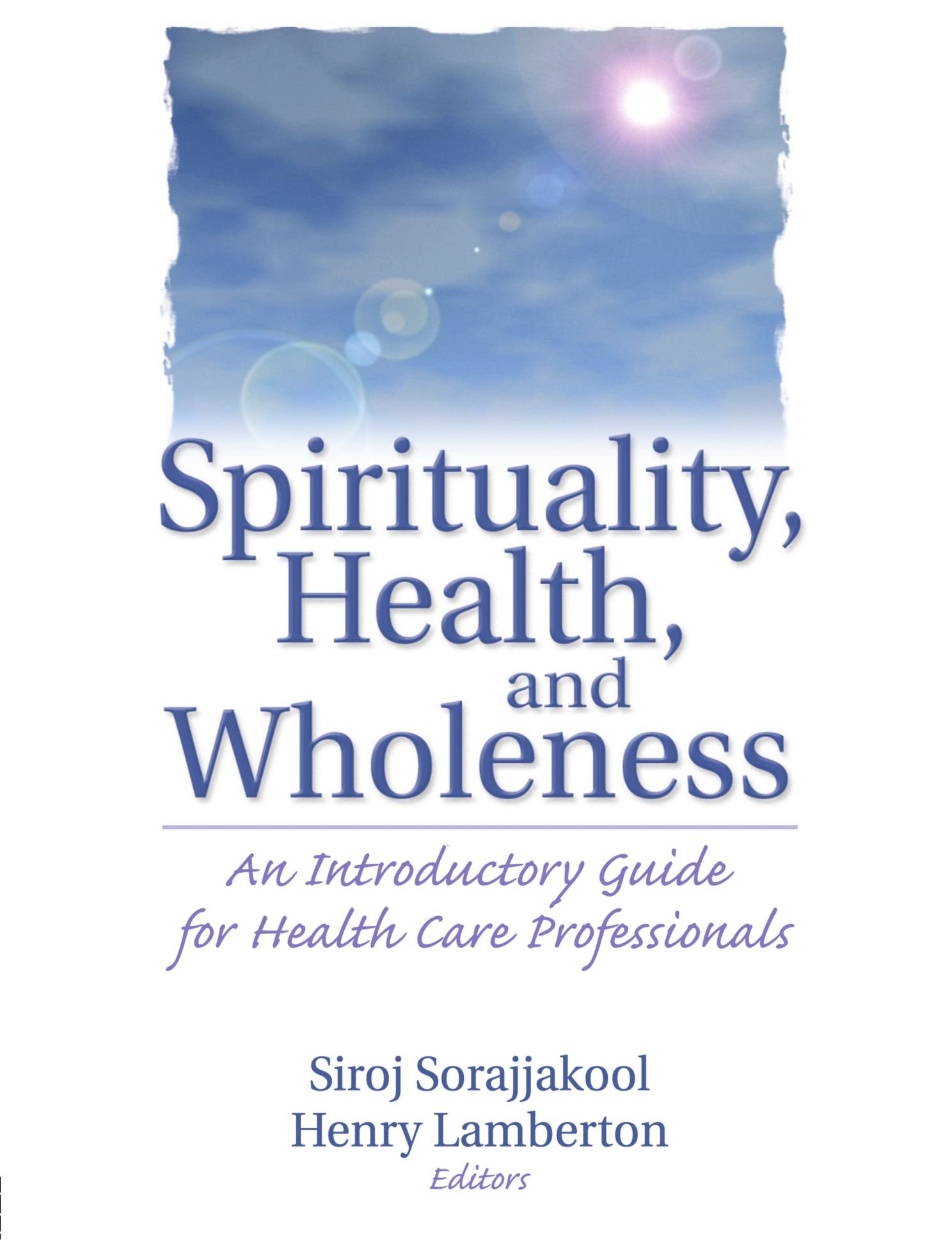 Read Online Spirituality, Health, and Wholeness: An Introductory Guide for Health Care Professionals PDF