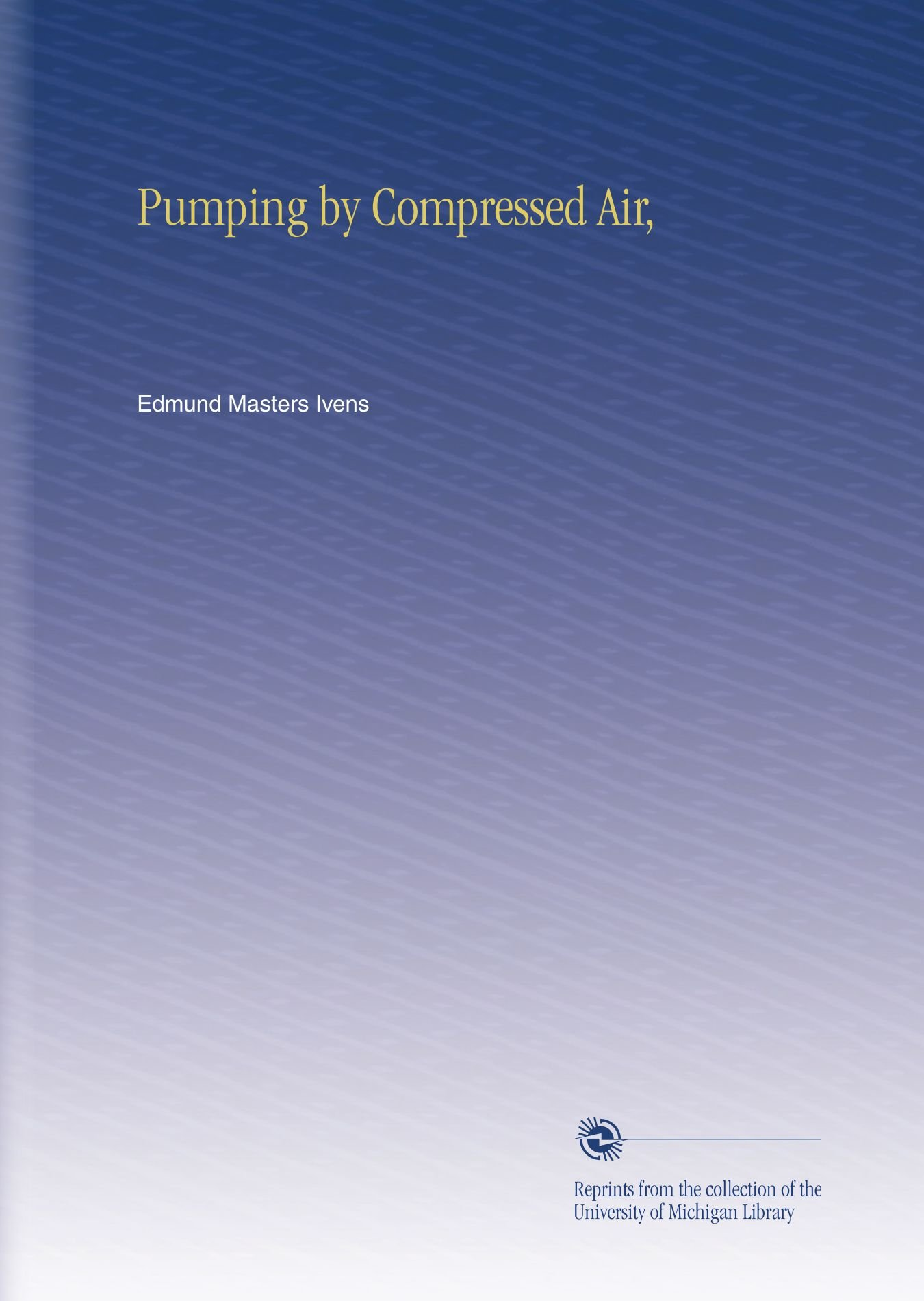 Download Pumping by Compressed Air, pdf epub