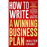 How to Write a Winning Business Plan: A Step-by-Step Guide for Startup Entrepreneurs to Build a Solid Foundation…