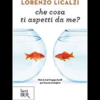 Che cosa ti aspetti da me? (Italian Edition) book cover