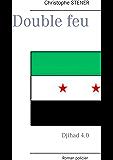 Double feu: Djihad 4.0