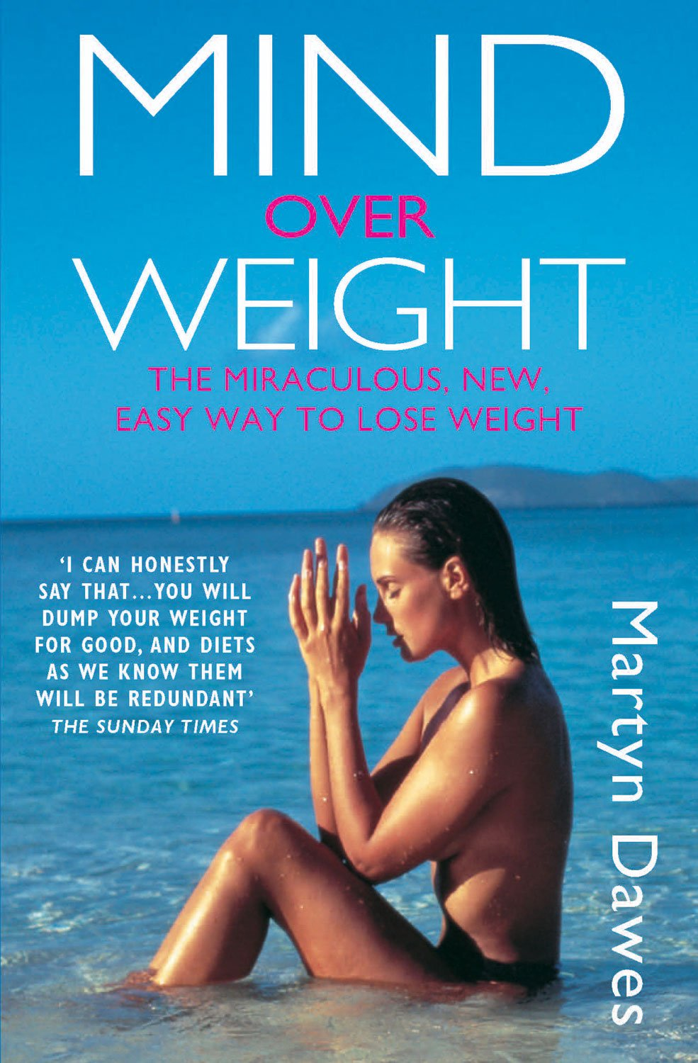 Mind Over Weight: The Miraculous, New, Easy Way to Lose Weight ebook