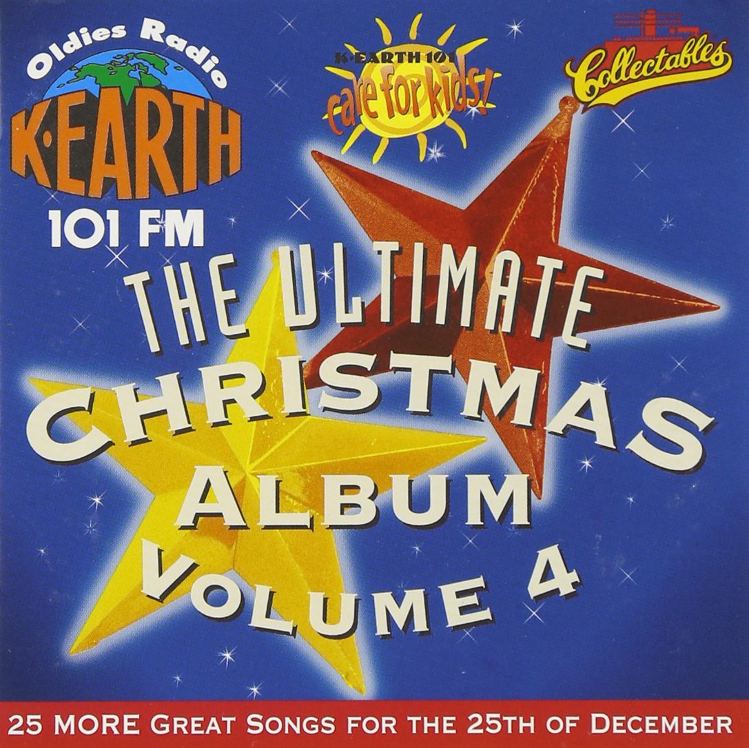 VARIOUS ARTISTS - Ultimate Christmas Album Vol.4: K-Earth 101 FM Los ...