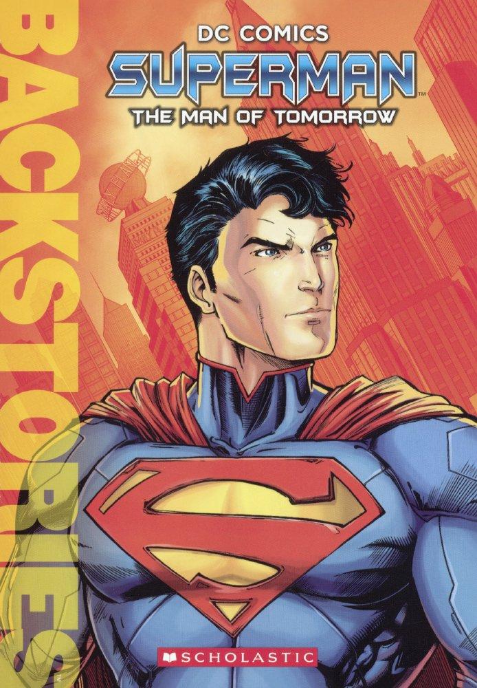Superman: The Man Of Tomorrow (Turtleback School & Library Binding Edition) (Backstories)
