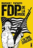 FDP de la mode - L'ultime croisade (02)