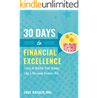 30 Days to Financial Excellence: Learn to Master Your Money Like a Personal Finance Pro