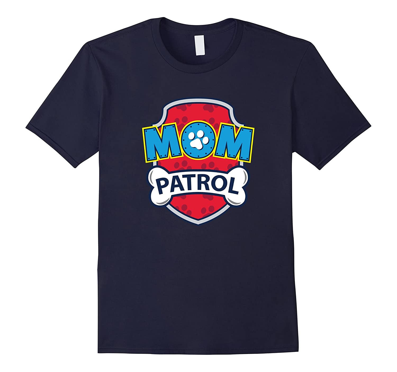Funny Mom Patrol T-Shirt | Dog Mom Tee-alottee gift