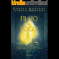FILHOS DO FOGO - O DESCORTINAR DA ALTA MAGIA