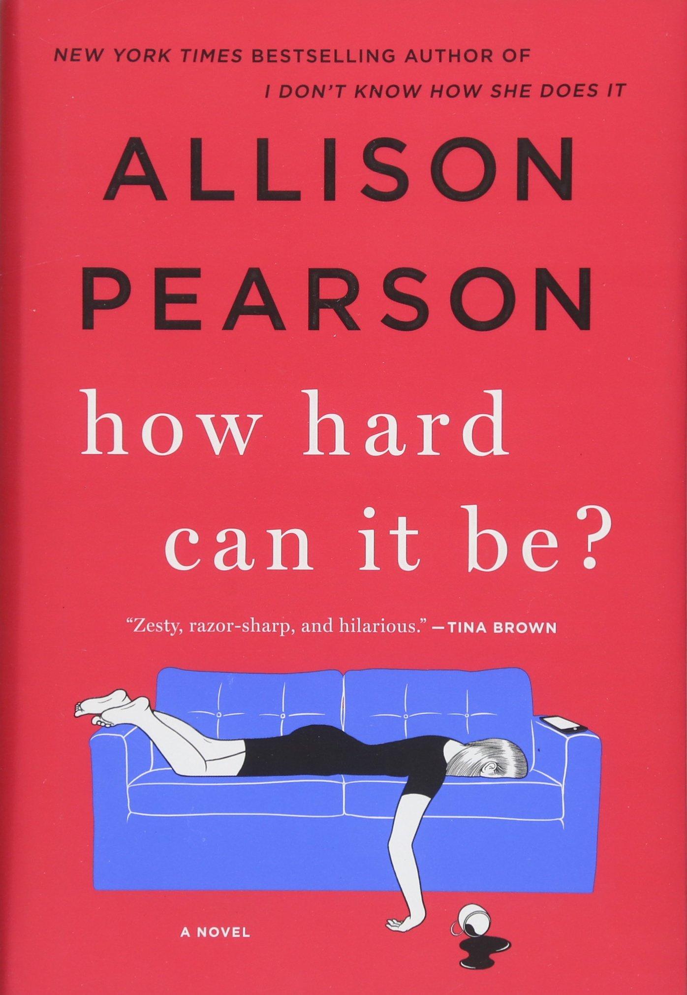 how hard can it be a novel allison pearson 9781250086082 amazon