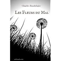Les Fleurs Du Mal: Spleen Et Idéal, Tableaux Parisiens, Le Vin, Leurs Du Mal, Révolte, La Mort, Les Épaves