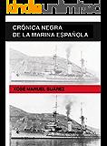 Crónica negra de la Marina Española (Spanish Edition)