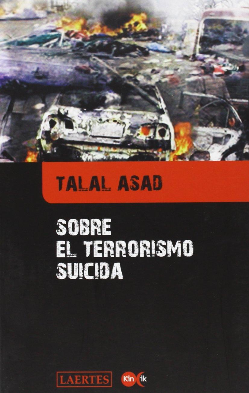 Sobre el terrorismo suicida (Kin ik): Amazon.es: Talal Asad, Emilio Olcina i Aya: Libros