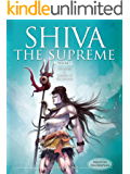Shiva The Supreme (His arrival & creation of the universe)