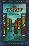 The Magical World of the Tarot: Fourfold Mirror of the Universe