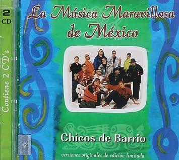 """Chisos De Barrio """"La Musica Maravillosa De Mexico """" ..."""