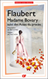 Madame Bovary, mœurs de province: suivi des Actes du procès (GF) (French Edition)
