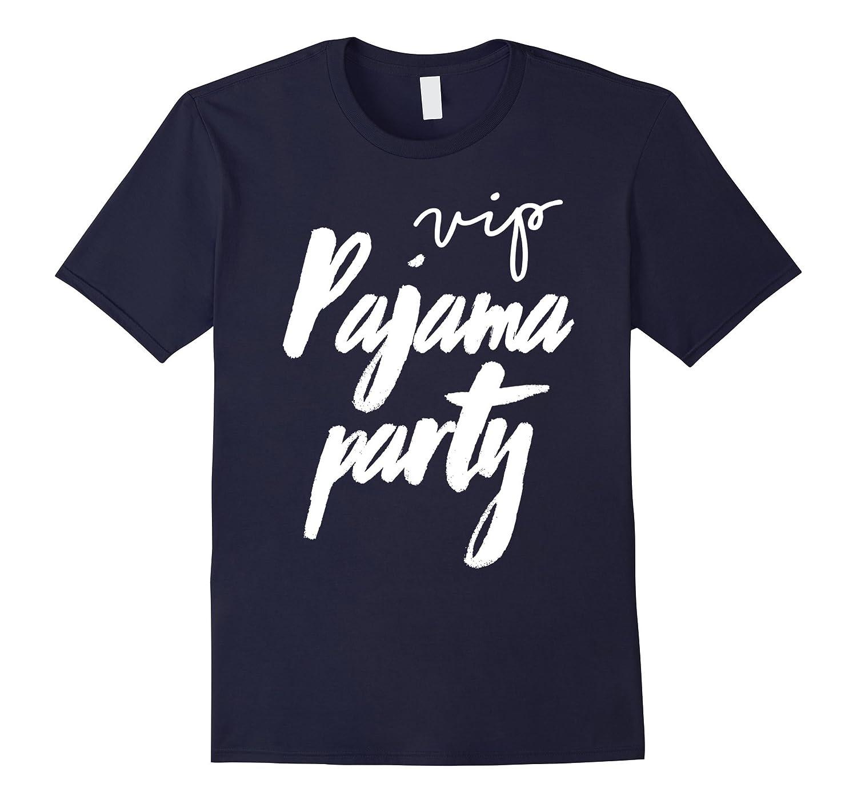 Pajama Party VIP T-shirt Funny & Cute Sleepover Tee-T-Shirt